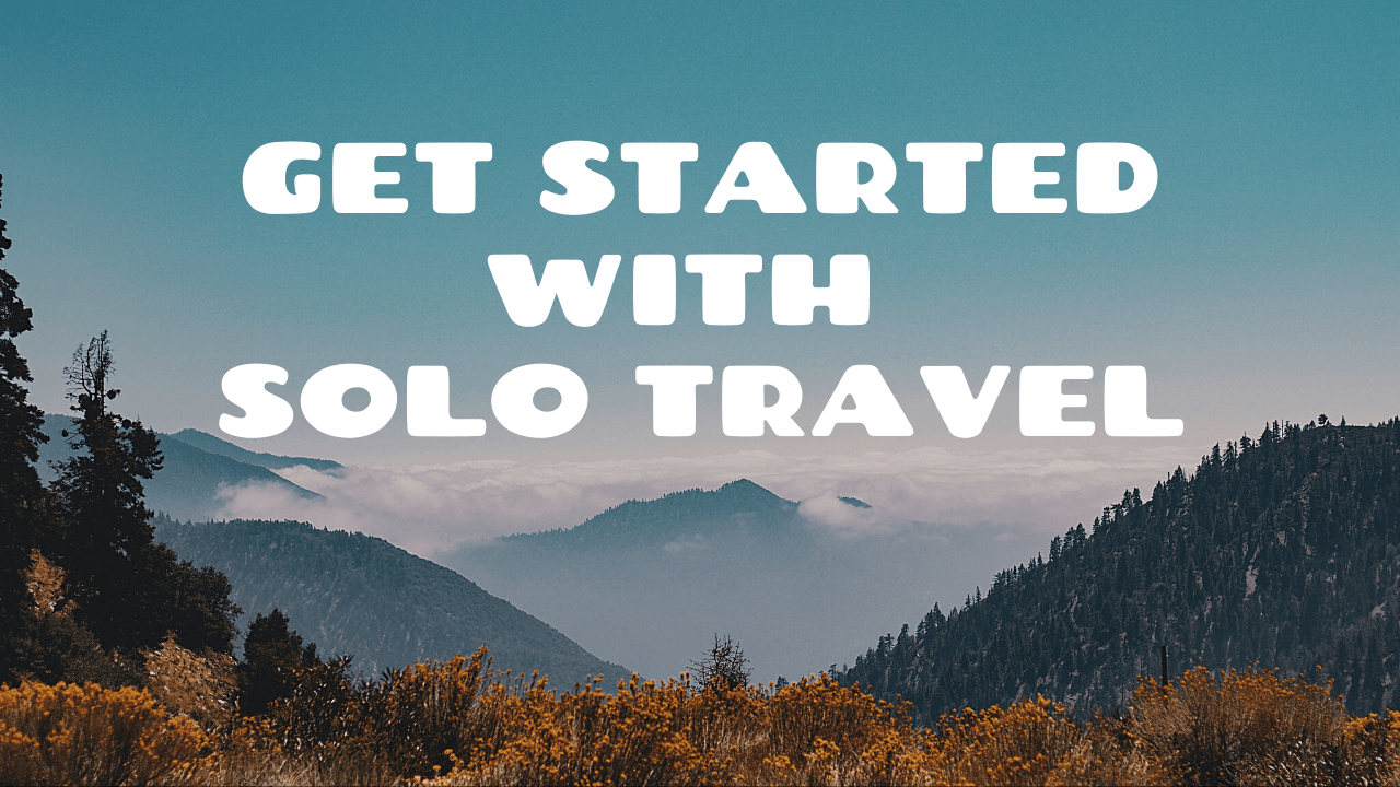 Get started with solo travel